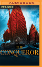 The Conqueror: The Thrilling Tale of the King Who Mastered the Seas Rajendra Chola I Cover Image