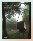 The Hinterland: Cabins, Love Shacks and Other Hide-Outs Cover Image
