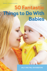 50 Fantastic Things to Do with Babies Cover Image