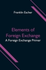 Elements of Foreign Exchange: A Foreign Exchange Primer Cover Image