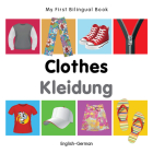 My First Bilingual Book–Clothes (English–German) Cover Image