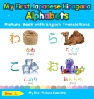 My First Japanese Hiragana Alphabets Picture Book with English Translations: Bilingual Early Learning & Easy Teaching Japanese Hiragana Books for Kids Cover Image