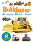 Ultimate Sticker Book: Bulldozer: Over 60 Reusable Full-Color Stickers Cover Image