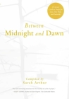 Between Midnight and Dawn: A Literary Guide to Prayer for Lent, Holy Week, and Eastertide Cover Image