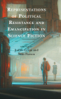 Representations of Political Resistance and Emancipation in Science Fiction Cover Image