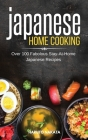 Japanese Home Cooking: Over 100 Fabolous Stay-At-Home Japanese Recipes Cover Image