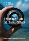 Everyday Ethics for Financial Advisers: A Guide for the Ethical Professional Cover Image