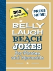 Belly Laugh Beach Jokes for Pirates and Mermaids: 350 Hilarious Jokes! Cover Image