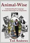 Animal-Wise: Understanding the Language of Animal Messengers & Companions Cover Image
