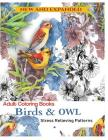 Coloring Book for Adult: Owls & Birds: Relaxation Designs to Color! Cover Image