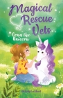 Magical Rescue Vets: Oona the Unicorn Cover Image