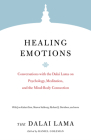 Healing Emotions: Conversations with the Dalai Lama on Psychology, Meditation, and the Mind-Body Connection (Core Teachings of Dalai Lama) Cover Image