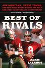 Best of Rivals: Joe Montana, Steve Young, and the Inside Story Behind the NFL's Greatest Quarterback Controversy Cover Image