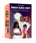 Brave. Black. First.: 100 Postcards Celebrating More Than 50 African American Women Who Changed the World Cover Image