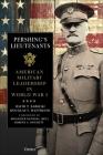 Pershing's Lieutenants: American Military Leadership in World War I Cover Image