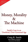 Money, Morality & the Machine: Smith's Law in an Unethical, Over-Governed Age Cover Image
