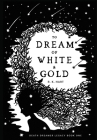 To Dream of White & Gold Cover Image