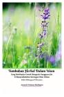 Tumbuhan Herbal Dalam Islam Yang Berkhasiat Untuk Mengusir Gangguan Jin Dan Menyembuhkan Serangan Ilmu Hitam Edisi Bilingual Ultimate Cover Image