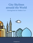 City Skylines around the World Coloring Book for Toddlers 5 & 6 Cover Image