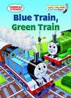 Thomas & Friends: Blue Train, Green Train Cover Image