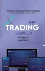 Day Trading Strategies: Learn All Fundamentals To Trade With Success. Day Trading Psychology And Risk Management Techniques To Make Profit For Cover Image