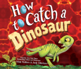 How to Catch a Dinosaur (How to Catch... #9) Cover Image