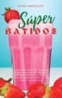 Súper Batidos: Con más de 150 recetas para smoothies dulces, batidos bajos еn аzúсаr, zumоs dеpur Cover Image