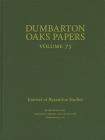 Dumbarton Oaks Papers, 73 Cover Image
