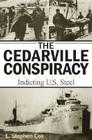 The Cedarville Conspiracy: Indicting U.S. Steel Cover Image