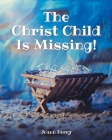 The Christ Child Is Missing! Cover Image