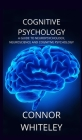 Cognitive Psychology: A Guide to Neuropsychology, Neuroscience and Cognitive Psychology (Introductory #2) Cover Image