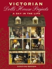 Victorian Dolls' House Projects: A Day in the Life Cover Image