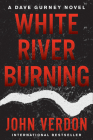 White River Burning: A Dave Gurney Novel: Book 6 Cover Image