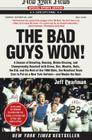 The Bad Guys Won: A Season of Brawling, Boozing, Bimbo Chasing, and Championship Baseball with Straw, Doc, Mookie, Nails, the Kid, and the Rest of the 1986 Mets, the Rowdiest Team Ever to Put on a New York Uniform--and Maybe the Best Cover Image