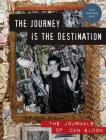 The Journey Is the Destination, Revised Edition: The Journals of Dan Eldon Cover Image