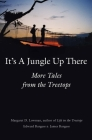 It's a Jungle Up There: More Tales from the Treetops Cover Image
