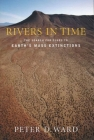Rivers in Time: The Search for Clues to Earth's Mass Extinctions Cover Image