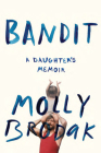 Bandit: A Daughter's Memoir Cover Image