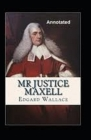 Mr Justice Maxell Annotated Cover Image