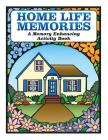 Home Life Memories: A Memory Enhancing Activity Book Cover Image