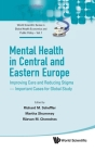 Mental Health in Central and Eastern Europe: Improving Care and Reducing Stigma - Important Cases for Global Study Cover Image