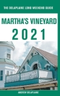 Martha's Vineyard - The Delaplaine 2021 Long Weekend Guide Cover Image