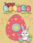 Happy Easter: Coloring Book for Kids Ages 1-4: Toddlers and Preschool, High Quality Egg Designs to Color Cover Image