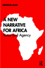A New Narrative for Africa: Voice and Agency Cover Image