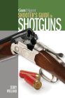 Gun Digest Shooter's Guide to Shotguns Cover Image