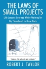 The Laws of Small Projects: Life Lessons Learned While Waiting for My Thumbnail to Grow Back Cover Image