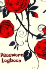 Password Logbook: Organize and Store Web Addresses, Usernames, and Passwords in One Convenient Location (Alphabetized Pages). Red Roses Cover Image