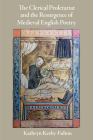 The Clerical Proletariat and the Resurgence of Medieval English Poetry (Middle Ages) Cover Image