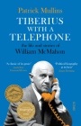 Tiberius with a Telephone: The Life and Stories of William McMahon Cover Image