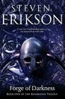Forge of Darkness: Book One of the Kharkanas Trilogy (A Novel of the Malazan Empire) Cover Image